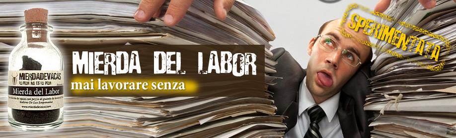 Mierda del Labor - Mai lavorare senza